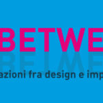 "Denis Santachiara inaugura il secondo ciclo ""In Between"" per riflettere tra design e impresa 4.0"