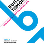 Builders of tomorrow – invito all'inaugurazione della mostra in programma al MIC
