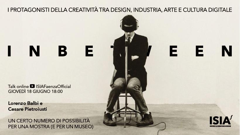 Giovedì 18 giugno –  Talk online con Lorenzo Balbi e Cesare Pietroiusti – Un certo numero di possibilità per una mostra (e per un museo)