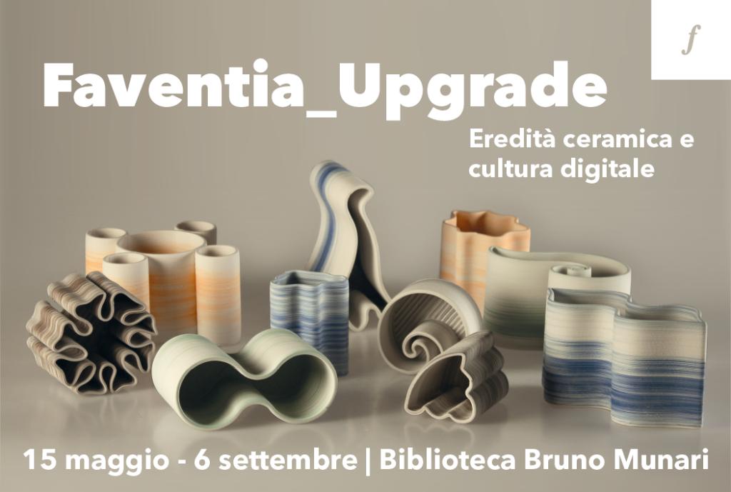 FAVENTIA_UPGRADE  Eredità ceramica e cultura digitale